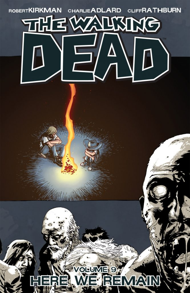 The Walking Dead Volume 9 Here we remain